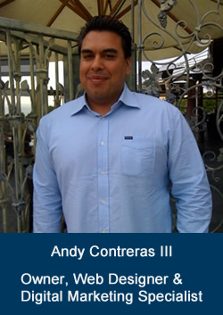 Andy Contreras III- Owner, Web Designer and Digital Marketing Specialist